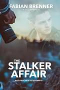 The Stalker Affair: Auf frischer Tat ertappt (Gay Romance)   Fabian Brenner  