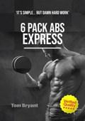 6 Packs Abs Express   Tom Bryant  