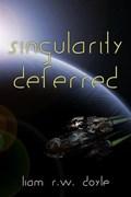 Singularity Deferred | Liam Rw Doyle |
