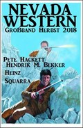 Nevada Western Großband Herbst 2018 | Pete Hackett ; Hendrik M. Bekker ; Heinz Squarra |