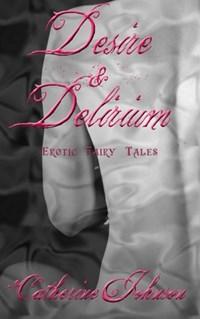 Desire and Delirium   Catherine Johnson  