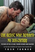 The Beast Who Robbed My Ass-Cherry | Tosh Turner |