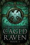 The Caged Raven | Georgina Makalani |