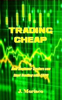 Trading Cheap   J. Moriaco  