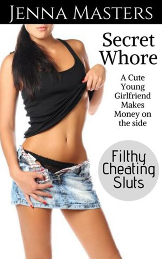 Secret Whore: A Cute Young Girlfriend Makes Money on the Side