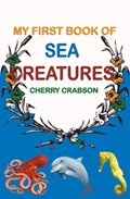 My First Book of Sea Creatures | Cherry Crabson |