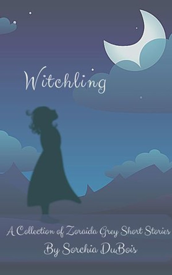 Witchling: A Collection of Zoraida Grey Short Stories