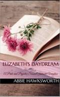 Elizabeth's Daydream: A Pride and Prejudice Sensual Intimate Novella   Abbie Hawksworth  
