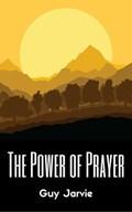The Power of Prayer   Guy Jarvie  