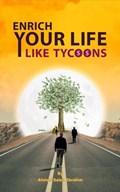 Enrich Your Life Like Tycoons | Ahmed Saleh Ebrahim |