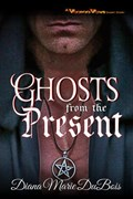 Ghosts from the Present | Diana Marie DuBois |