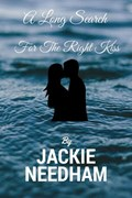 A Long Search For The Right Kiss | Jackie Needham |