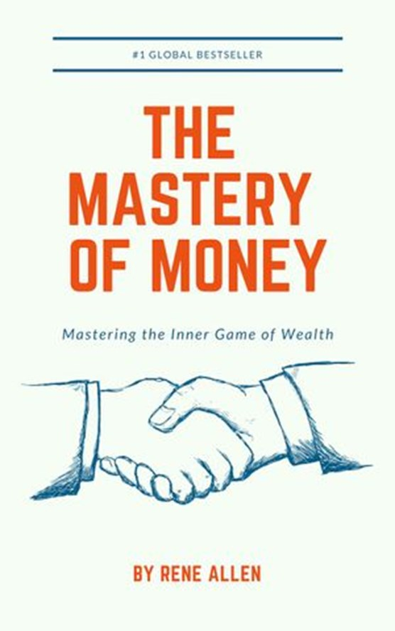 The Mastery of Money