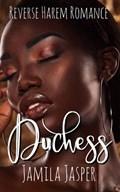Duchess: MMFM Reverse Harem Romance   Jamila Jasper  