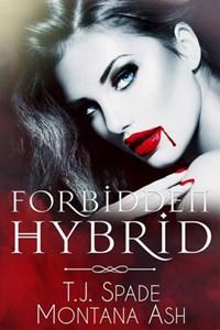 Forbidden Hybrid | Montana Ash ; T.J. Spade |