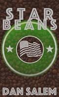 Starbeans: A Coffee Conspiracy   Dan Salem  