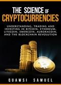 The Science of Cryptocurrencies | Quawsi Samuel |