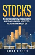 Stocks: An Essential Guide To Investing In The Stock Market And Learning The Sophisticated Investor Money Making System | Matthew G. Carter |