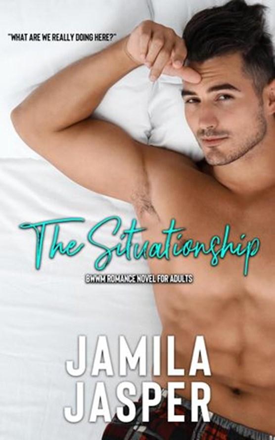 The Situationship: BWWM Romance Novel