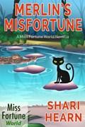 Merlin's Misfortune   Shari Hearn  