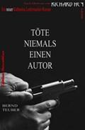 Töte niemals einen Autor | Bernd Teuber ; Richard Hey |