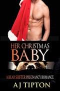 Her Christmas Baby: A Bear Shifter Pregnancy Romance | Aj Tipton |