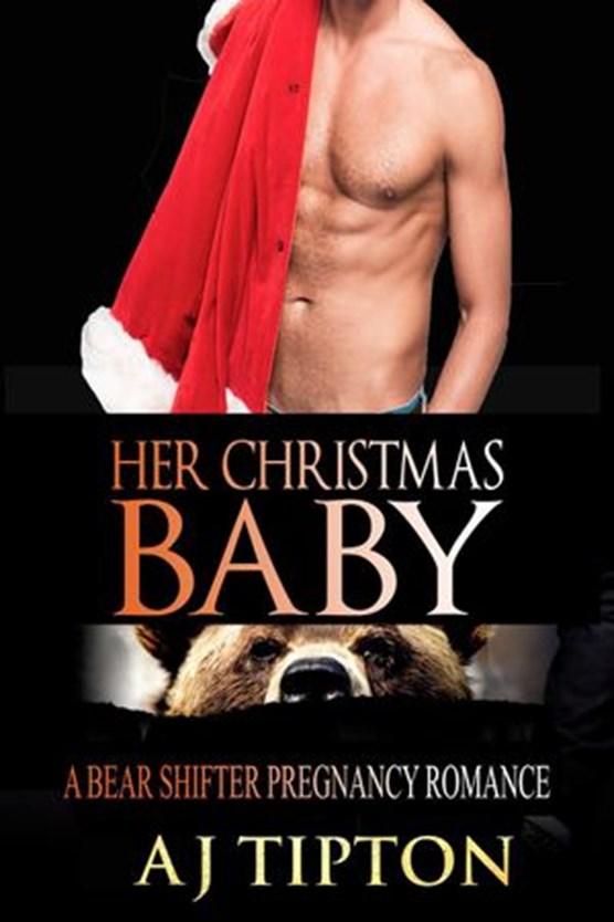 Her Christmas Baby: A Bear Shifter Pregnancy Romance