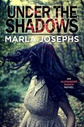 Under The Shadows | Marla Josephs |
