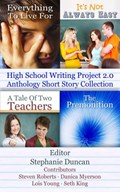 High School Writing Project 2.0 Anthology Short Story Collection | Lois Young ; Seth King ; Danica Myerson ; Steven Roberts |