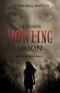 Howling Moon—The Beginning | Steven Paul Watson |