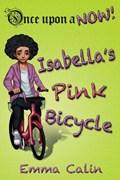 Isabella's Pink Bicycle   Emma Calin  