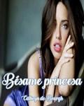 Bésame princesa   Cathryn de Bourgh  