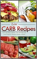 Low Carb Recipes: Low Carb Diet Cookbook That Will Help You Lose Weight & Maintain Healthy Lifestyle | Kim Jones |