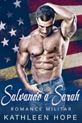 Romance Militar: Salvando a Sarah   Kathleen Hope  