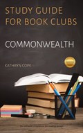 Study Guide for Book Clubs: Commonwealth | Kathryn Cope |