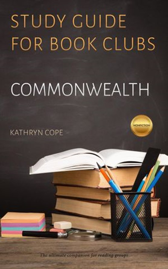 Study Guide for Book Clubs: Commonwealth