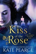 Kiss of the Rose | Kate Pearce |