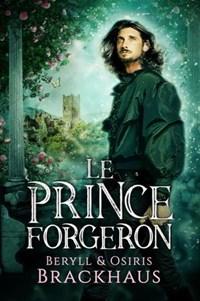 Le Prince Forgeron | Beryll Brackhaus ; Osiris Brackhaus |