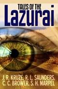 Tales of the Lazurai | S. H. Marpel ; J. R. Kruze ; C. C. Brower ; R. L. Saunders |