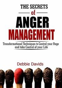 The Secrets of Anger Management | Debbie Davids |