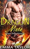 Dragon Mate (Dragon Shifter Romance)   Emma Taylor  