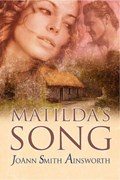 Matilda's Song | JoAnn Smith Ainsworth |