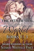 The Other Side of the World: Books 1-3 | Suzanne Whitfield Vince |