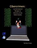 Cibercrimen: Las Amenazas al Navegar en Internet y en las Redes Sociales | Telly Frias Jr Cordero |