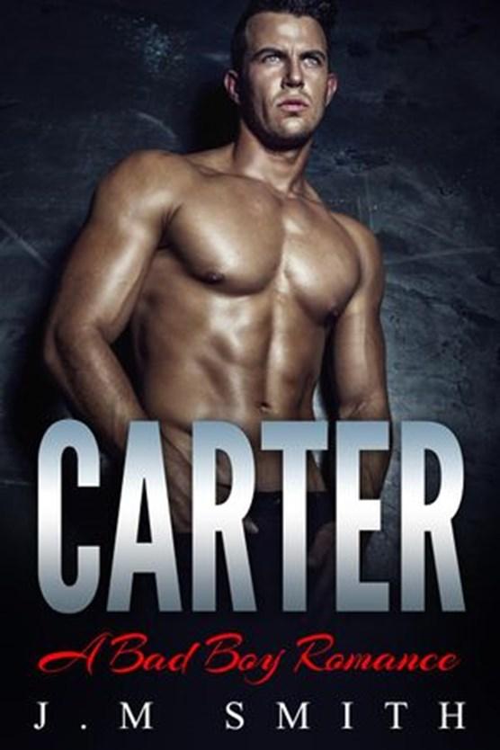 Carter: A Bad Boy Romance