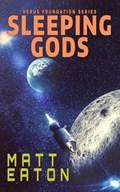 Sleeping Gods   Matt Eaton  