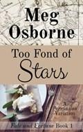 Too Fond of Stars: A Persuasion Variation   Meg Osborne  