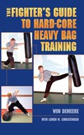 The Fighter's Guide To Hard-Core Heavy Bag Training | wim demeere |