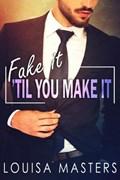 Fake It 'Til You Make It   Louisa Masters  