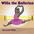 Willa the Ballerina   leela hope  